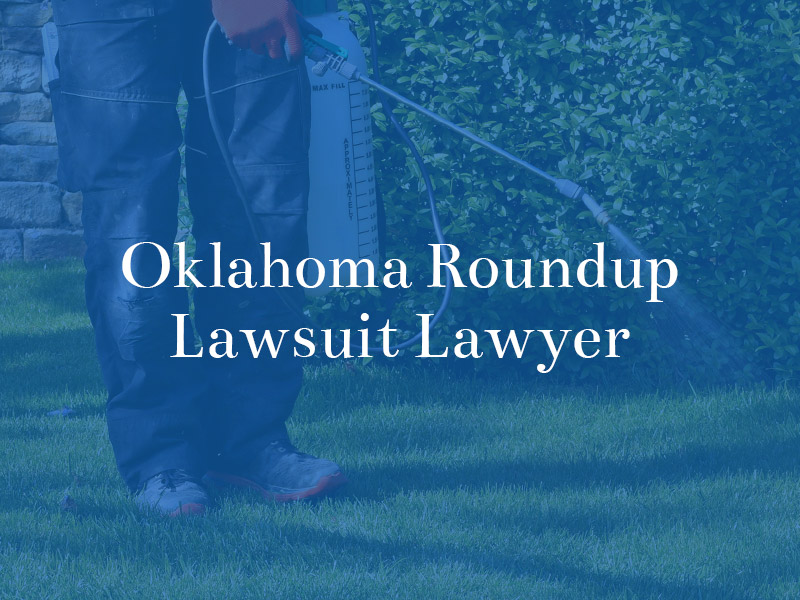 oklahoma roundup lawsuit lawyer