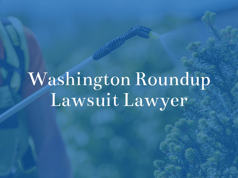 Washington Roundup Lawsuit Lawyer