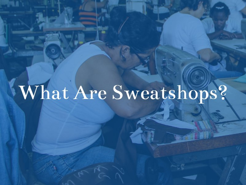 What Are Sweatshops?